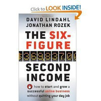 The Six-Figure Second Income: How To Start and Grow A Successful Online Business Without Quitting Your Day Job [Hardcover]
