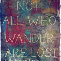 Not all who wander are lost 8x10 print from by littlefeatherstudio