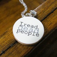 I Read Dead People Funny Literature Necklace - Reading Jewelry | TheWanderingReader - Jewelry on ArtFire