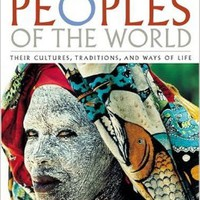 Peoples of the World : Their Cultures, Traditions, and Ways of Life Hardcoverby David Maybury-Lewis (Introduction)