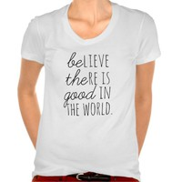 Believe There is Good..*BE THE GOOD*