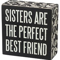 """""""Sisters Are the Perfect Best Friend"""" Box Sign 4x4x1.75 Inches"""