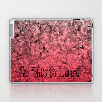 SO THIS IS LOVE Romantic Ombre Valentines Abstract Acrylic Painting Typography Art Red Pink Black Laptop & iPad Skin by EbiEmporium