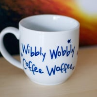 Doctor Who Wibbly Wobbly Coffee Woffee Hand Painted Mug