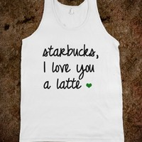 STARBUCKS, LOVE YOU A LATTE <3 - underlinedesigns