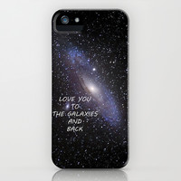 LOVE YOU TO THE GALAXIES AND BACK iPhone & iPod Case by Guido Montañés
