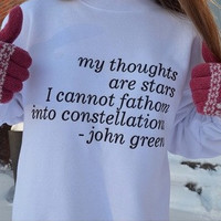 Constellations Quote Crewneck Sweatshirt - Perfect for that John Green Fan