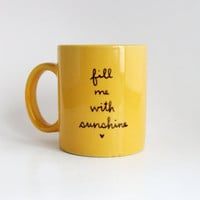 Fill Me With Sunshine Yellow Hand Illustrated Quote Art Mug 10 oz Dishwasher Safe