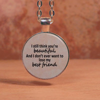 "Pierce the Veil ""I still think you're beautiful"" Pendant Necklace Inspirational Jewelry"