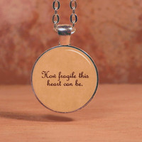 """Sleeping with Sirens """"How fragile this heart can be"""" Lyrics Song Poem Pendant Necklace Inspiration Jewelry"""