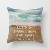 Let's Go Somewhere Far Away Together Throw Pillow by Josrick