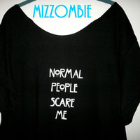 American Horror story inspired dot NORMAL PEOPLE scare me off the shoulder flowy slouchy loose fitting shirt regular sizes and plus sizes