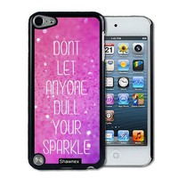 IPod 5 Touch Case Thinshell Case Protective IPod 5G Touch Case Shawnex Dont Let Anyone Dull Your Sparkle