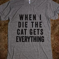 When I Die The Cat Gets Everything-Unisex Athletic Grey T-Shirt